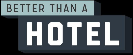 better-than-a-hotel